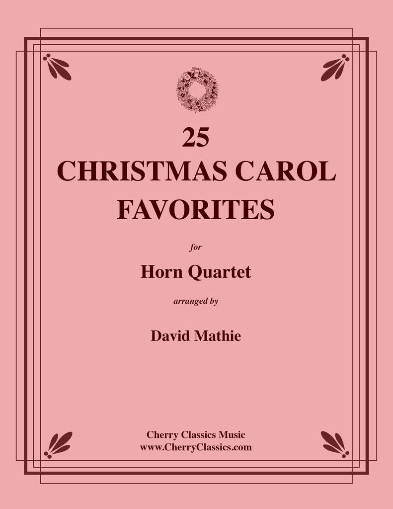 Traditional Christmas - 25 Christmas Carol Favorites for Horn Quartet - Cherry Classics Music