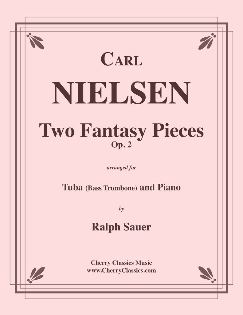 Nielsen - Two Fantasy Pieces, Op. 2 for Tuba or Bass Trombone and Piano - Cherry Classics Music