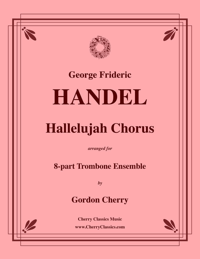 Handel - Hallelujah Chorus for 8-part Trombone Ensemble - Cherry Classics Music