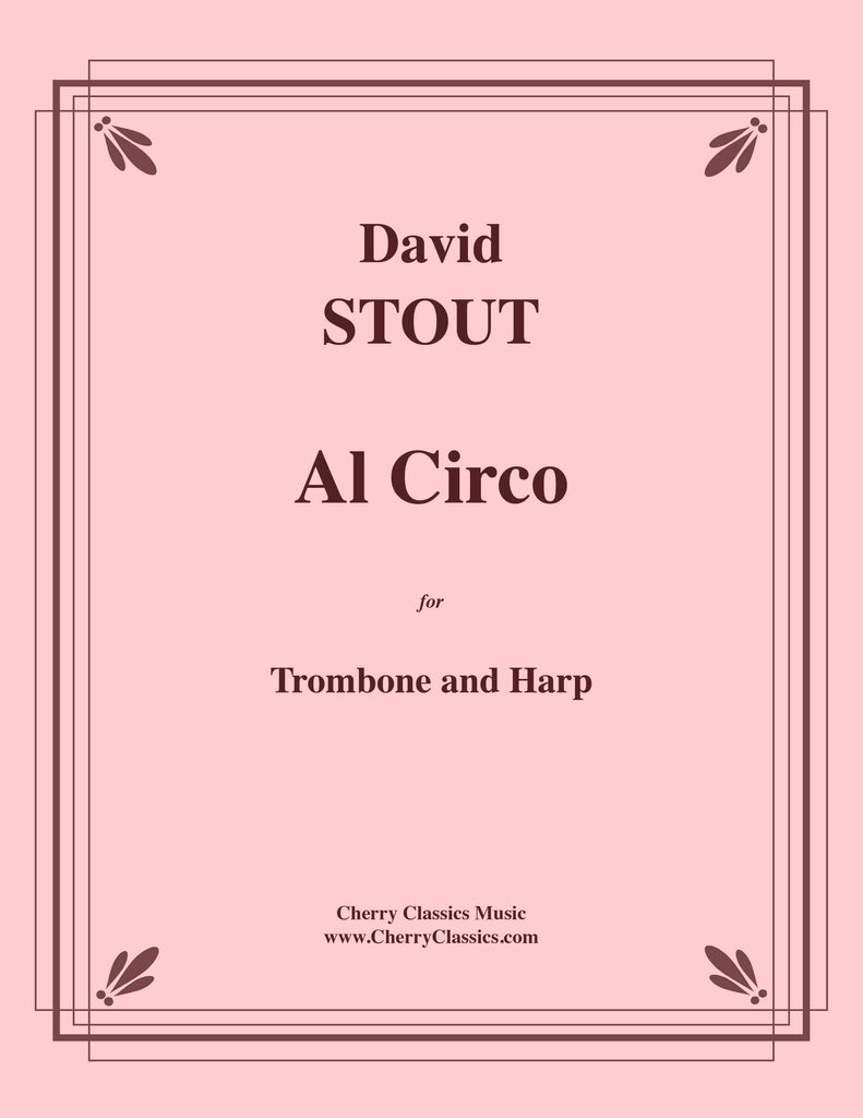 Stout - Al Circo for Trombone and Harp