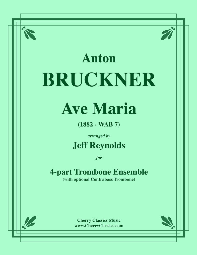 Bruckner - Ave Maria (1882 - WAB 7) for 4-part Trombone Ensemble with optional contrabass trombone - Cherry Classics Music