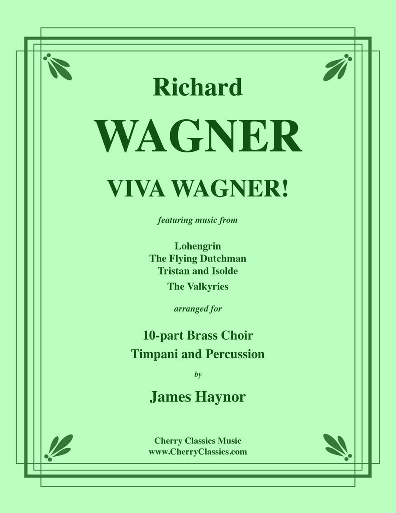 Wagner - Viva Wagner! for 10-part Brass Choir, Timpani and Percussion - Cherry Classics Music