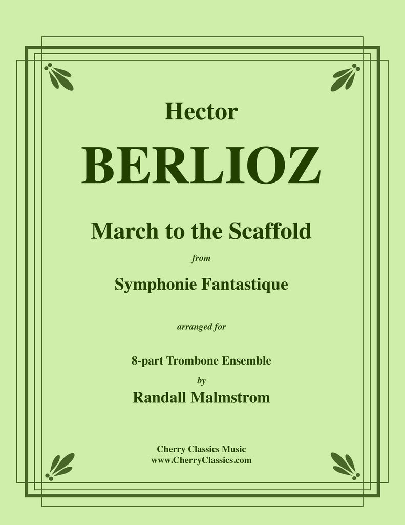 Berlioz - March to the Scaffold from Symphonie Fantastique for Trombone Ensemble - Cherry Classics Music