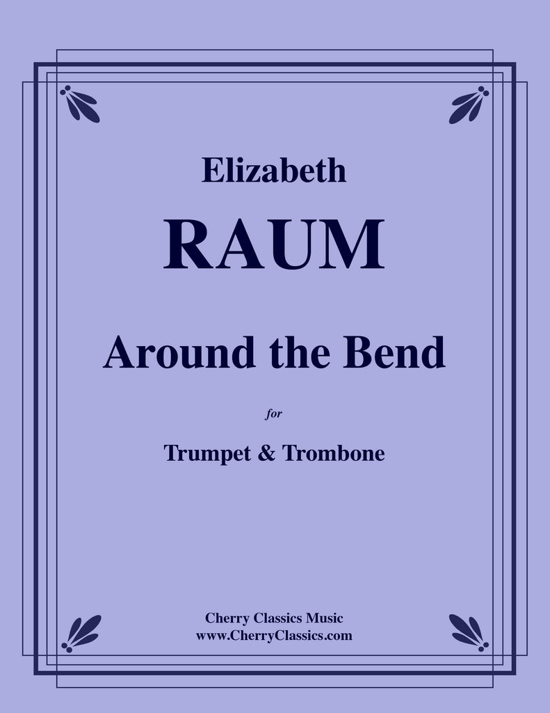 Raum - Around the Bend for Trumpet and Trombone