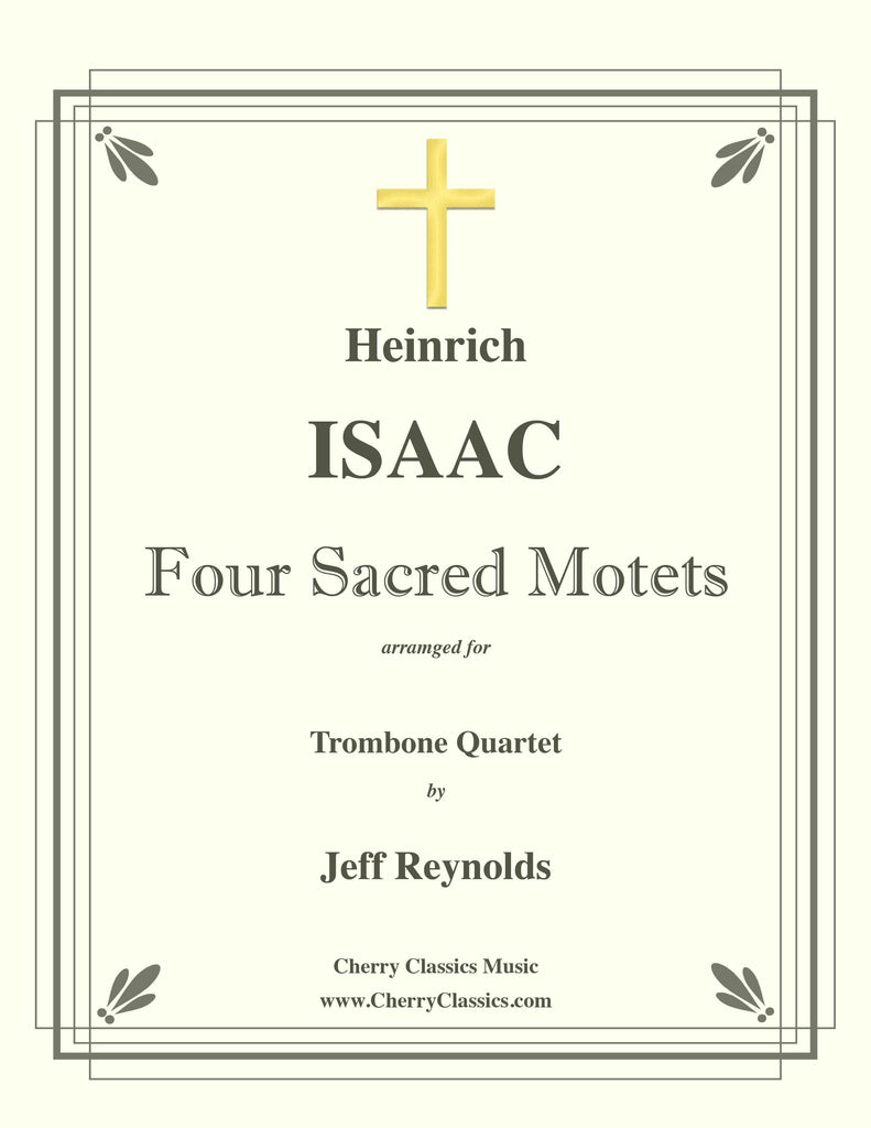 Isaac - Four Sacred Motets for Trombone Quartet - Cherry Classics Music