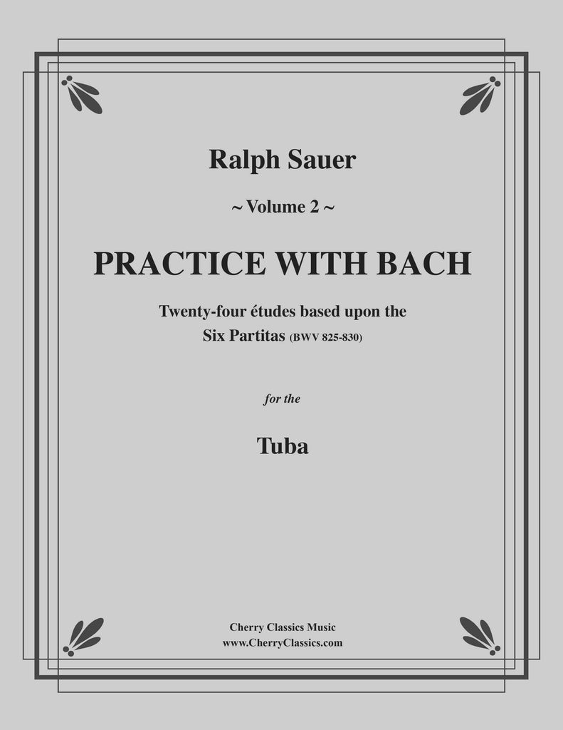Sauer - Practice With Bach for the Tuba, Volume II - Cherry Classics Music