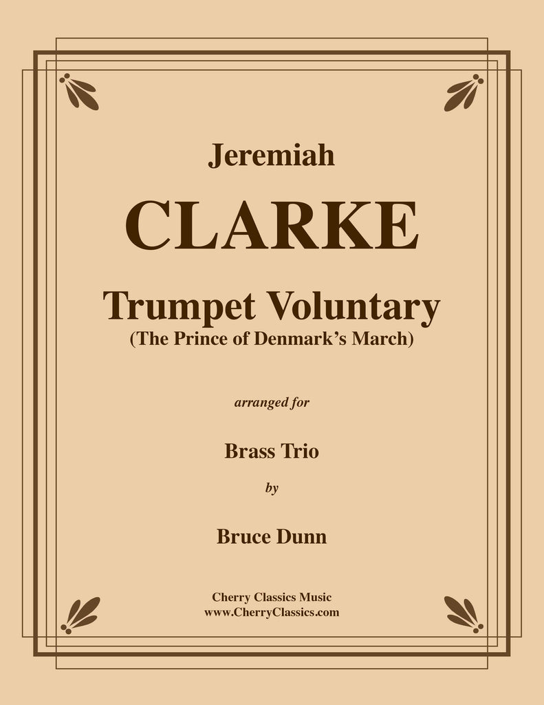 Clarke - Prince of Denmark's March or Trumpet Voluntary for Brass Trio - Cherry Classics Music
