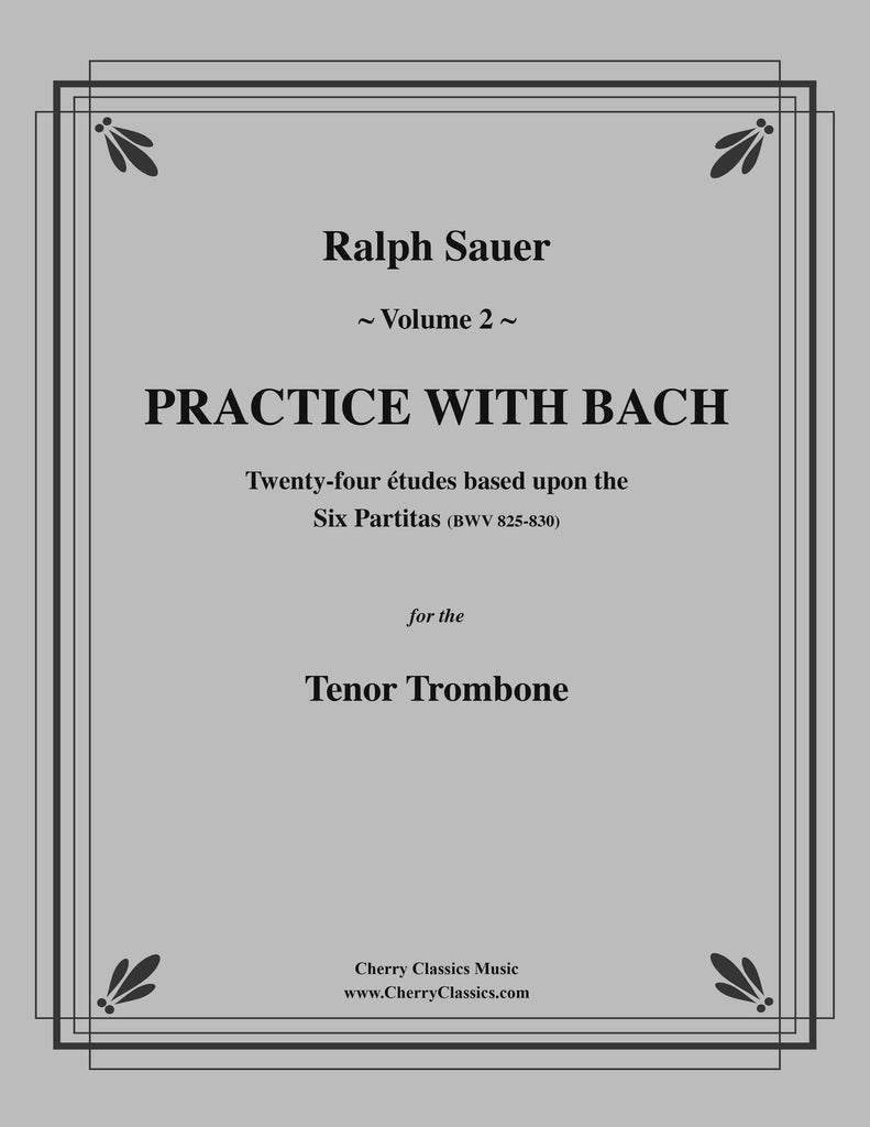 Sauer - Practice With Bach for the Tenor Trombone, Volume II - Cherry Classics Music