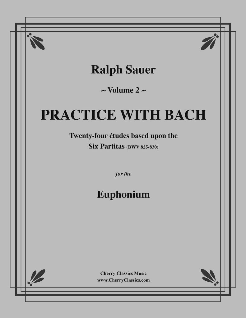 Sauer - Practice With Bach for the Euphonium, Volume II - Cherry Classics Music