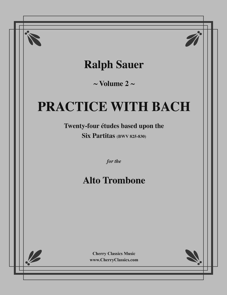 Sauer - Practice With Bach for the Alto Trombone, Volume II