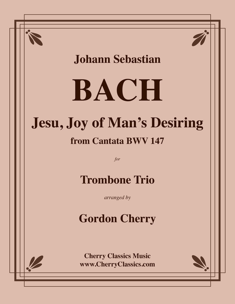 Bach - Jesu, Joy of Man's Desiring for Trombone Trio - Cherry Classics Music