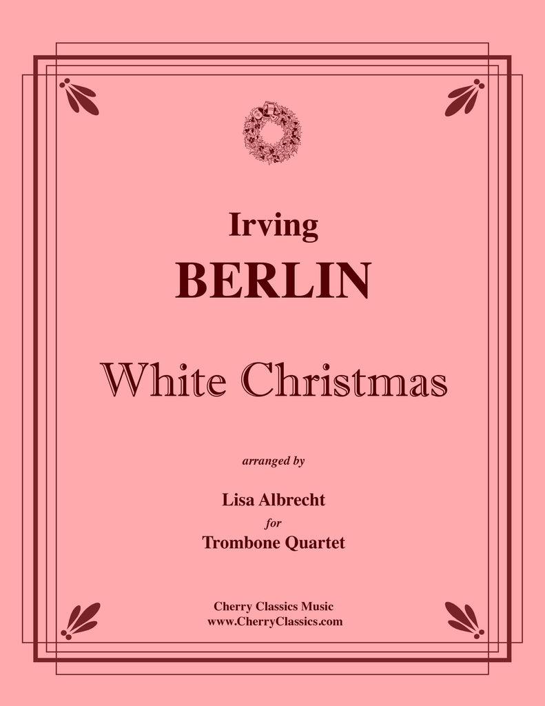 Berlin - White Christmas for Trombone Quartet - Cherry Classics Music