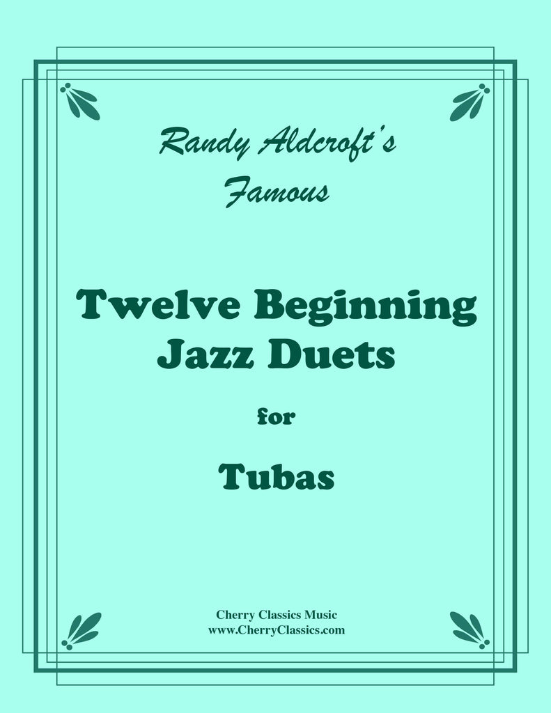 Aldcroft - Twelve Beginning Jazz Duets for Tubas - Cherry Classics Music