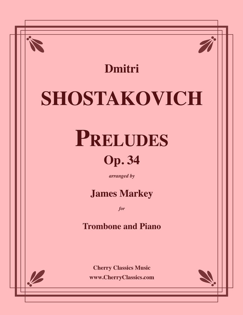 Shostakovich - Preludes, Op. 34 transcribed for Trombone and Piano - Cherry Classics Music
