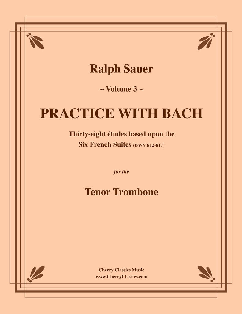 Sauer - Practice With Bach for the Tenor Trombone, Volume III