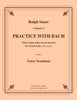 Sauer - Practice With Bach for the Tenor Trombone, Volume III - Cherry Classics Music