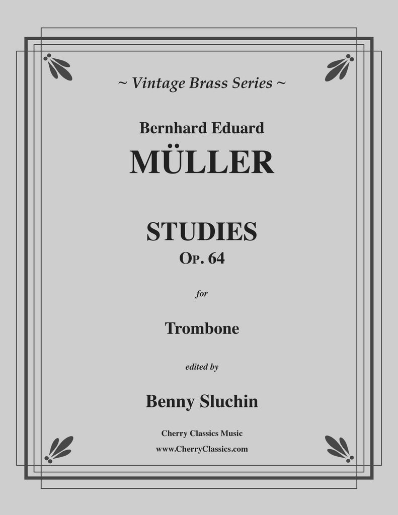 Müller - Studies, Op. 64 edited for Trombone with commentary by Benny Sluchin - Cherry Classics Music