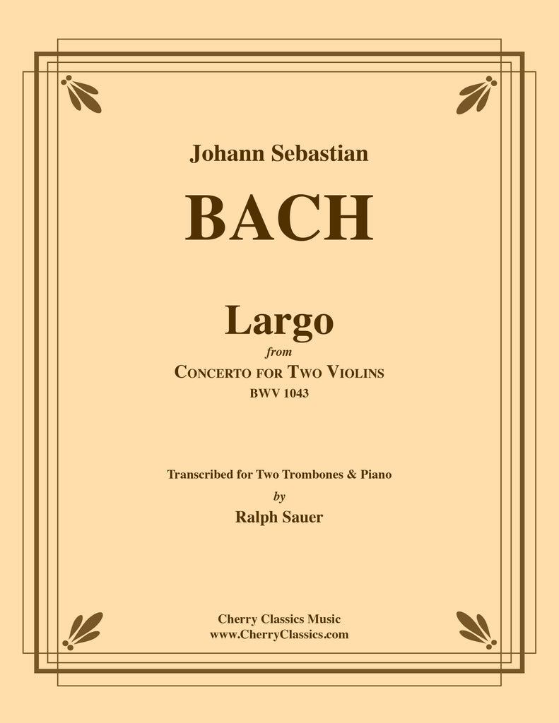 Bach - Largo from Concerto BWV 1043 for Two Trombones and Piano - Cherry Classics Music