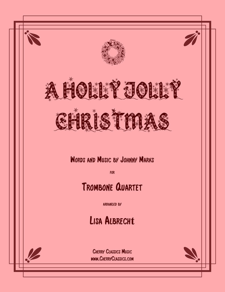 Marks - A Holly Jolly Christmas for Trombone Quartet - Cherry Classics Music