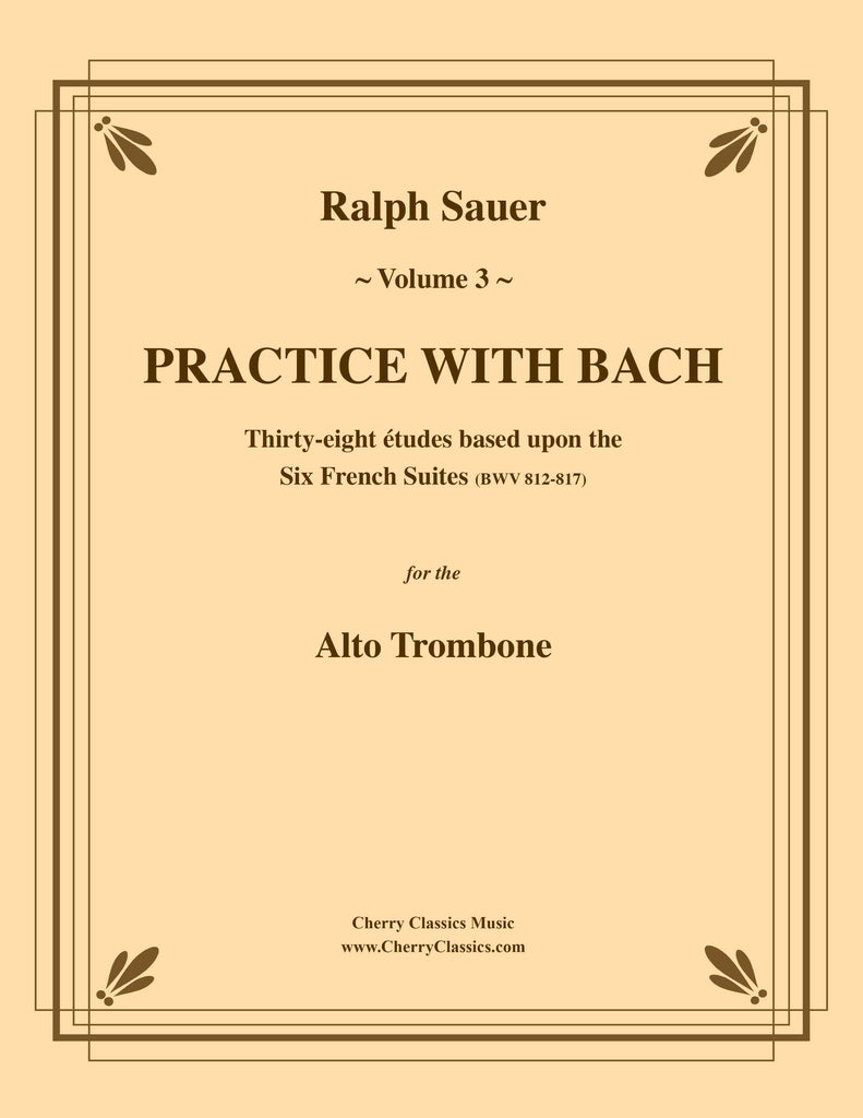 Sauer - Practice With Bach for the Alto Trombone, Volume III - Cherry Classics Music