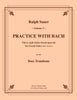 Sauer - Practice With Bach for the Bass Trombone, Volume III - Cherry Classics Music