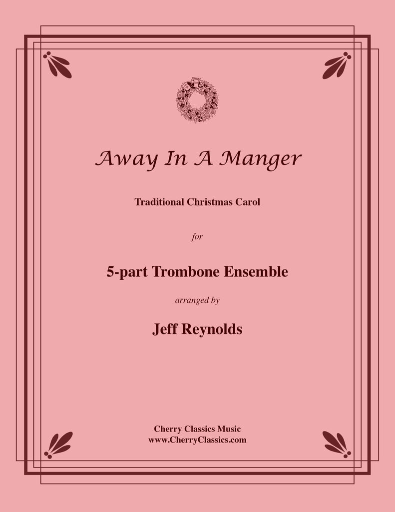 Traditional - Away In A Manger for 5-part Trombone Ensemble - Cherry Classics Music