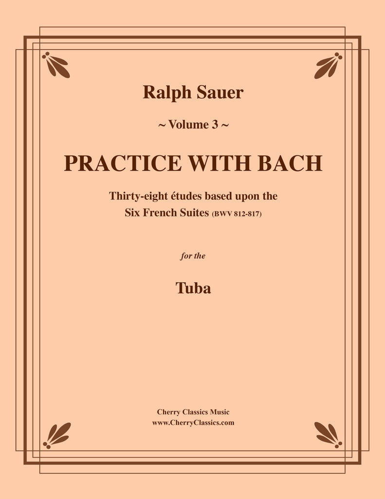 Sauer - Practice With Bach for the Tuba, Volume III - Cherry Classics Music
