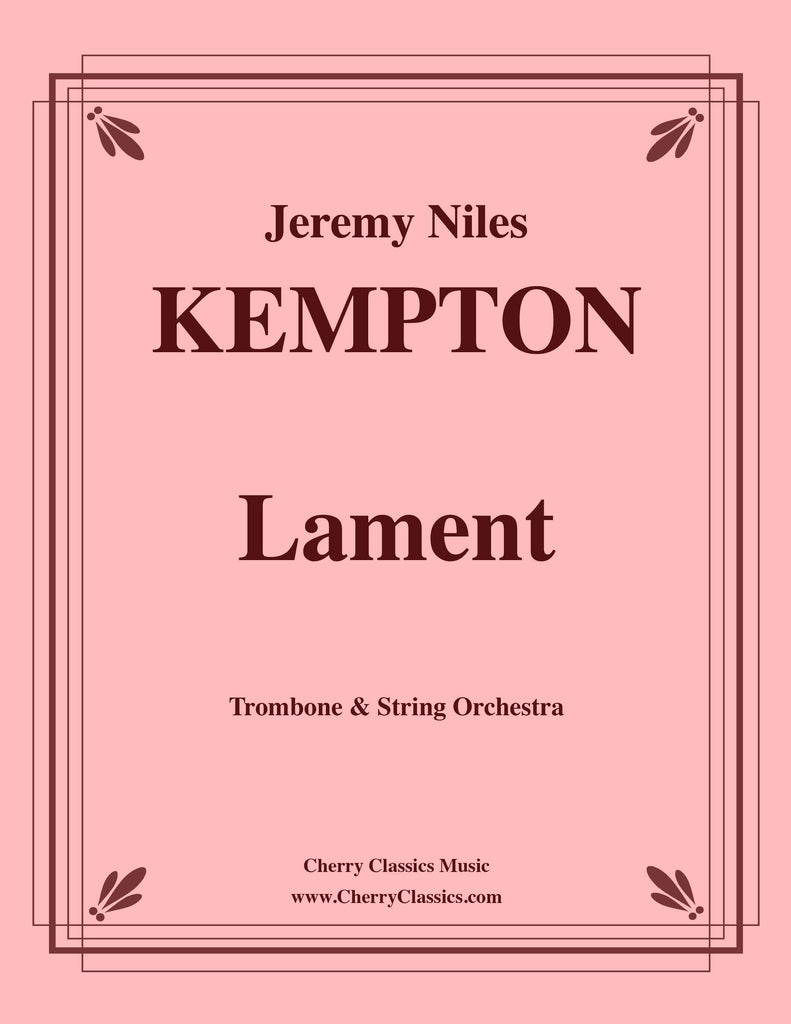 Kempton - Lament for Trombone and String Orchestra - Cherry Classics Music