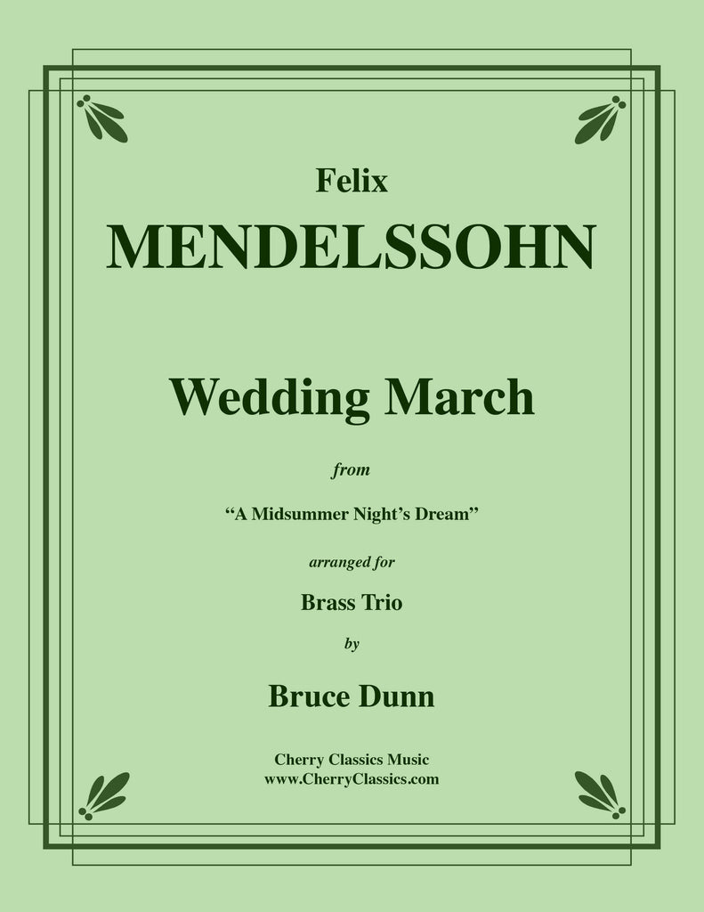 "Mendelssohn - Wedding March from ""A Midsummer Night's Dream for Brass Trio - Cherry Classics Music"