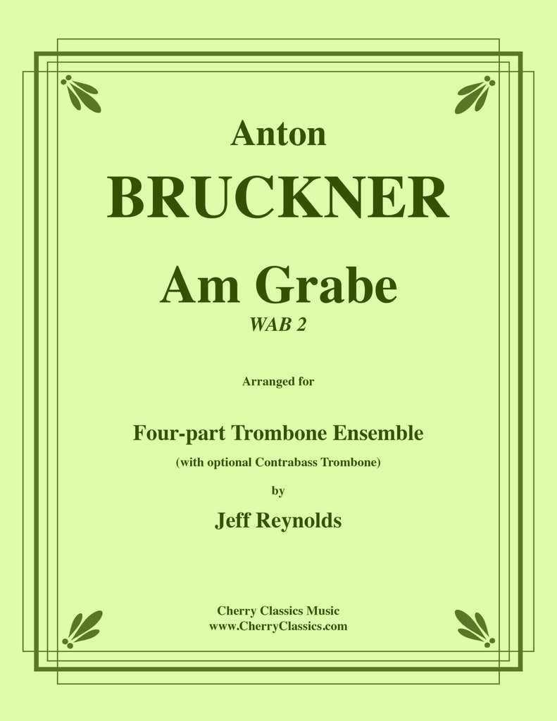 Bruckner - Am Grabe for 4-part Trombone Ensemble - Cherry Classics Music