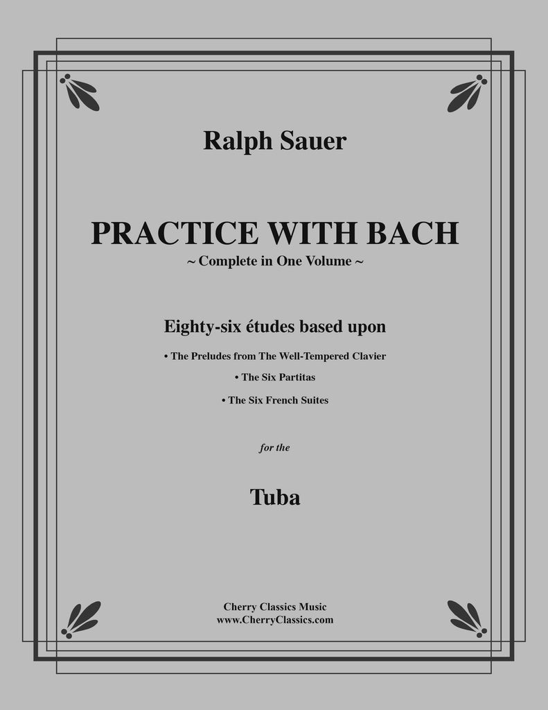 Sauer - Practice With Bach for the Tuba, Volumes 1, 2, and 3 complete