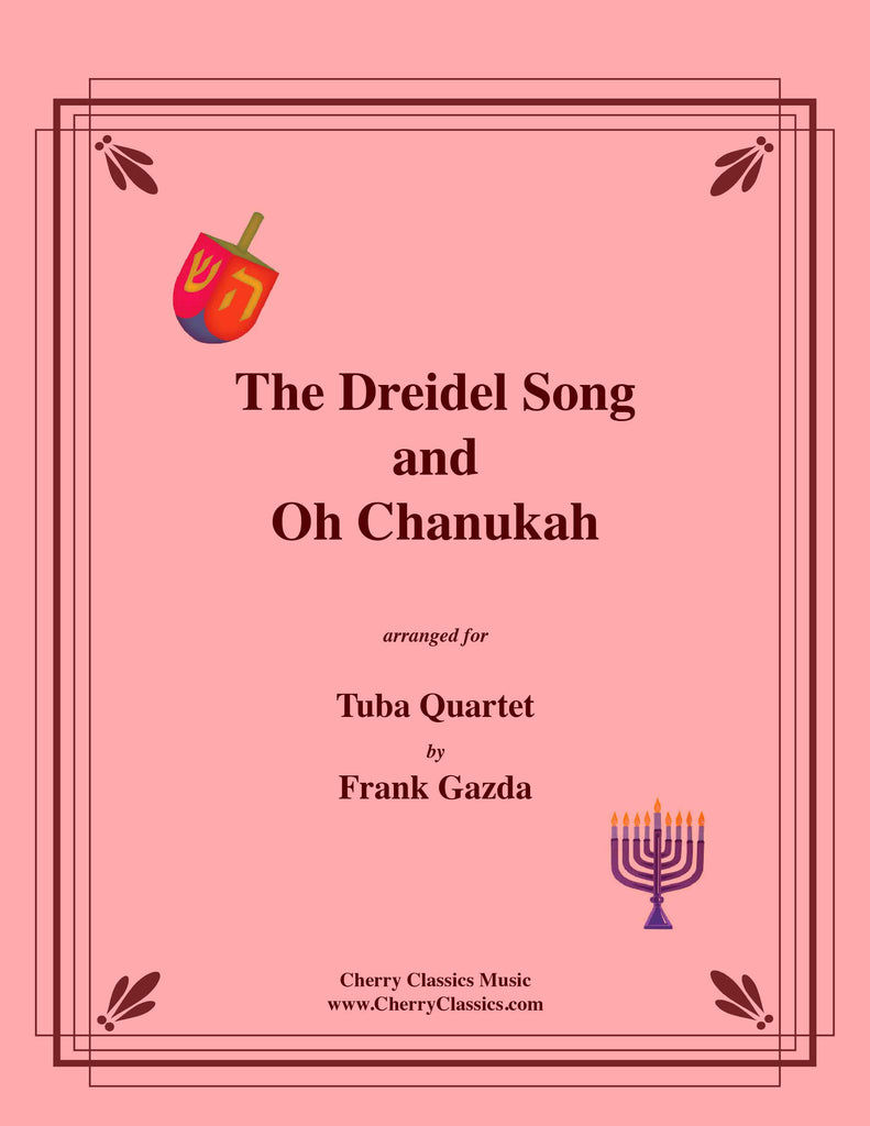Traditional - The Dreidel Song and Oh Chanukah for Tuba Quartet - Cherry Classics Music