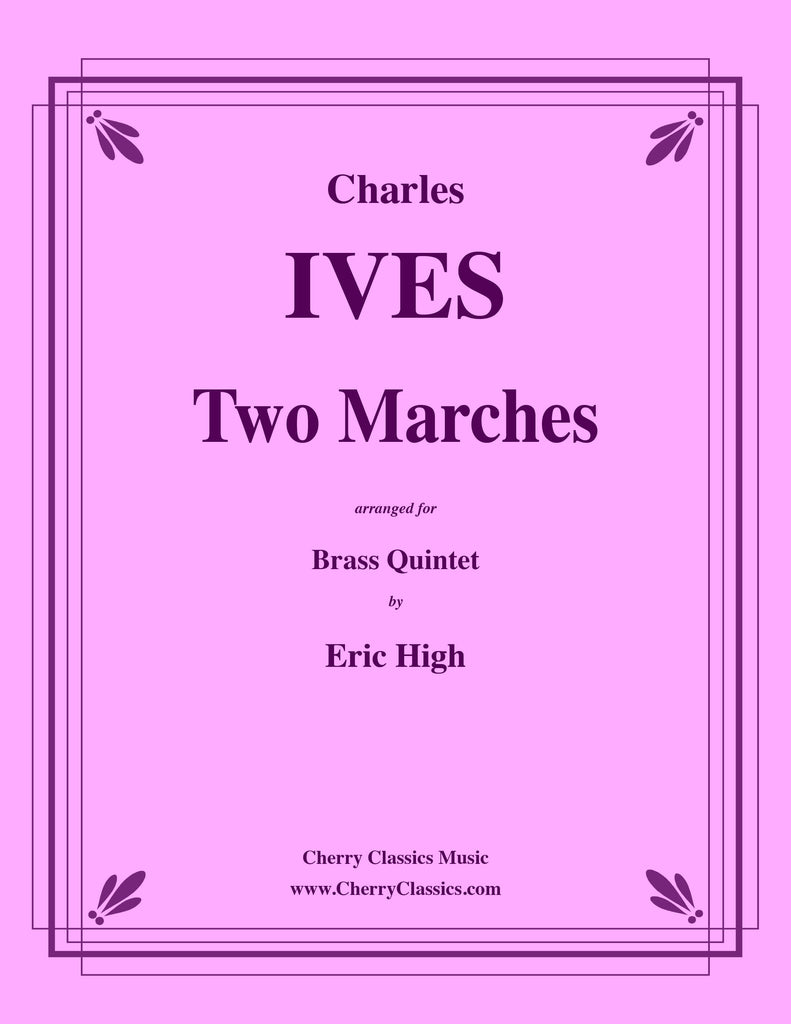 Ives - Two Marches for Brass Quintet - Cherry Classics Music