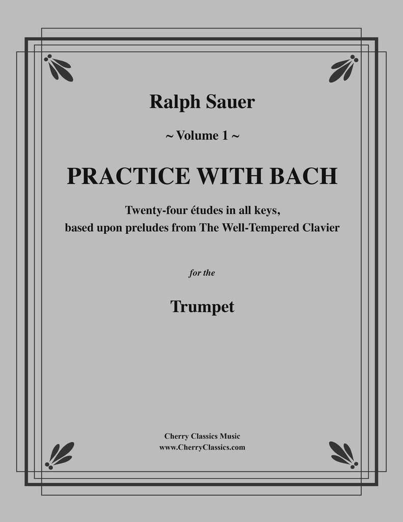 Practice With Bach for the Trumpet, Volume I
