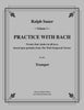 Practice With Bach for the Trumpet, Volume I - Cherry Classics Music