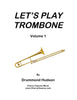 Hudson - Let's Play Trombone Volume 1 - Cherry Classics Music