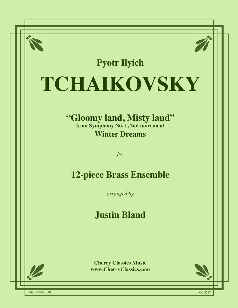 Tchaikovsky - Gloomy land, Misty Land from Symphony No. 1 for 12-piece Brass Ensemble - Cherry Classics Music