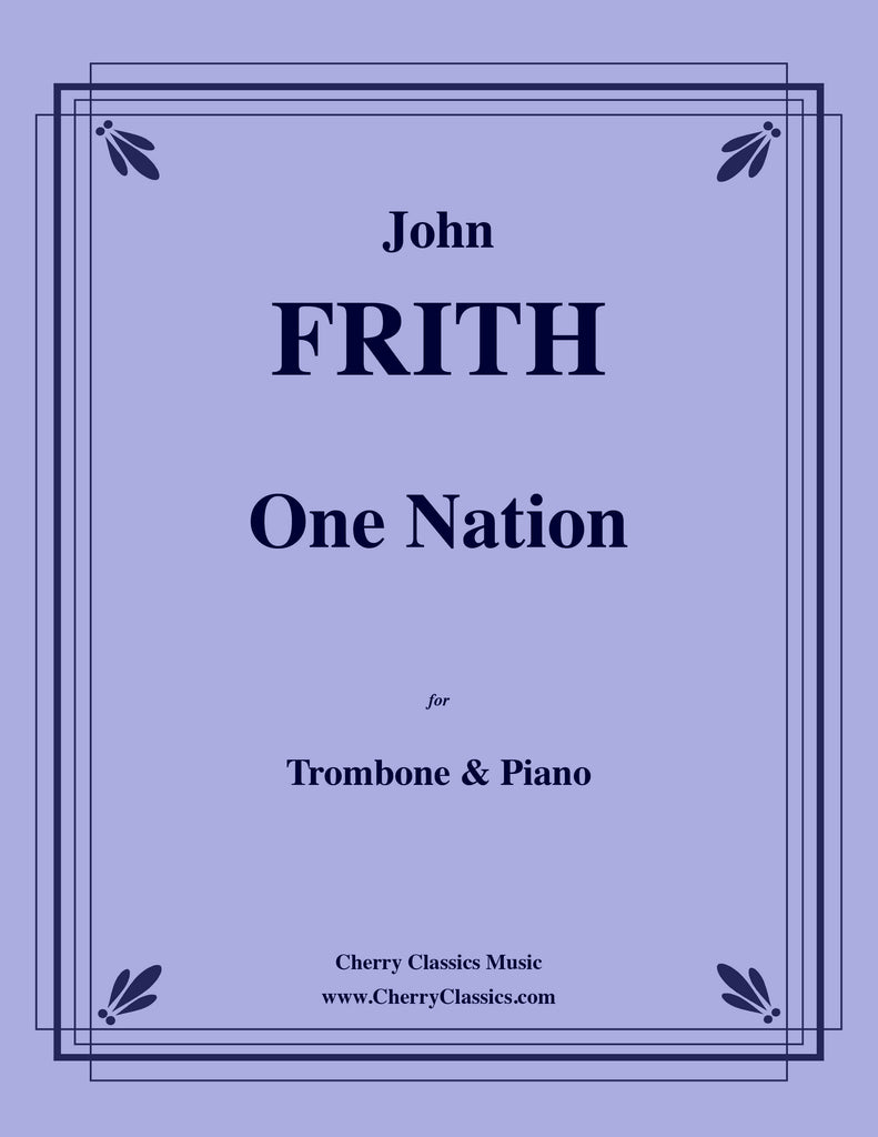 Frith - One Nation for Trombone and Piano - Cherry Classics Music