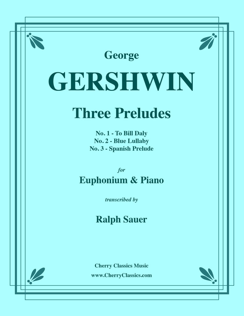Gershwin - Three Preludes for Euphonium and Piano - Cherry Classics Music