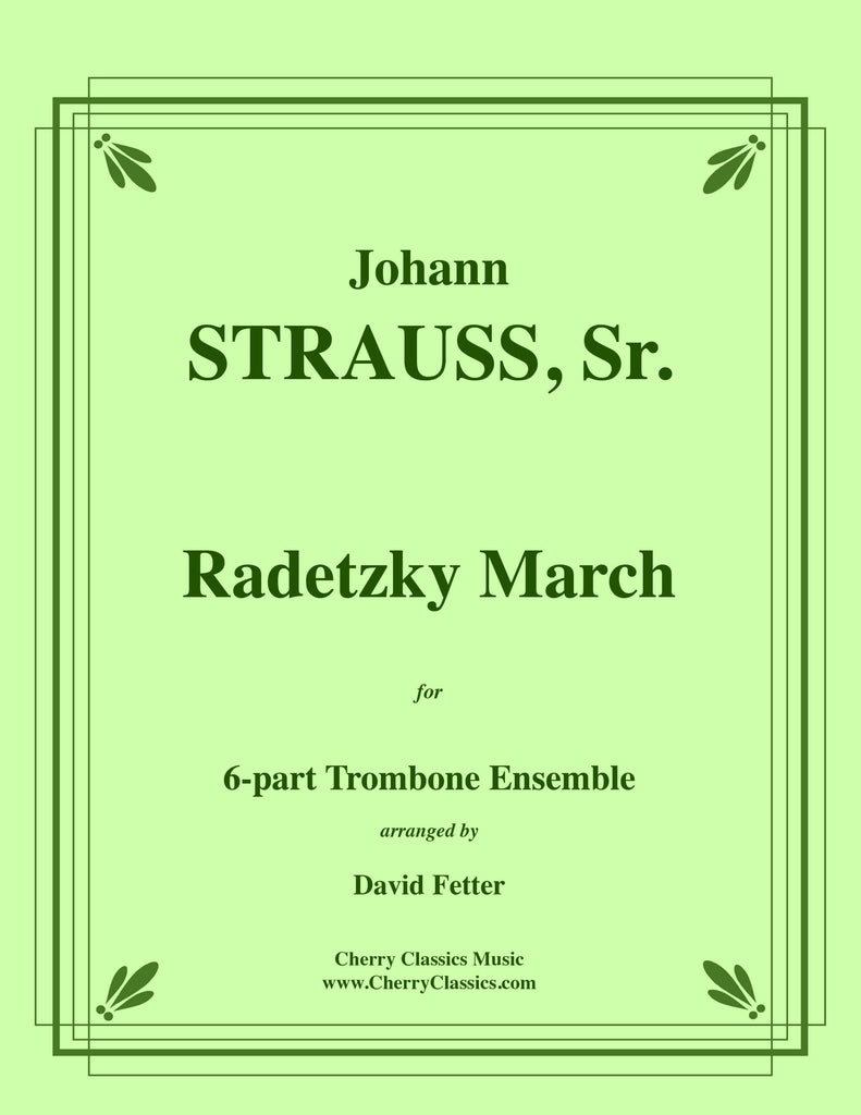 StraussJohannSr - Radetzky March for 6-part Trombone Ensemble - Cherry Classics Music