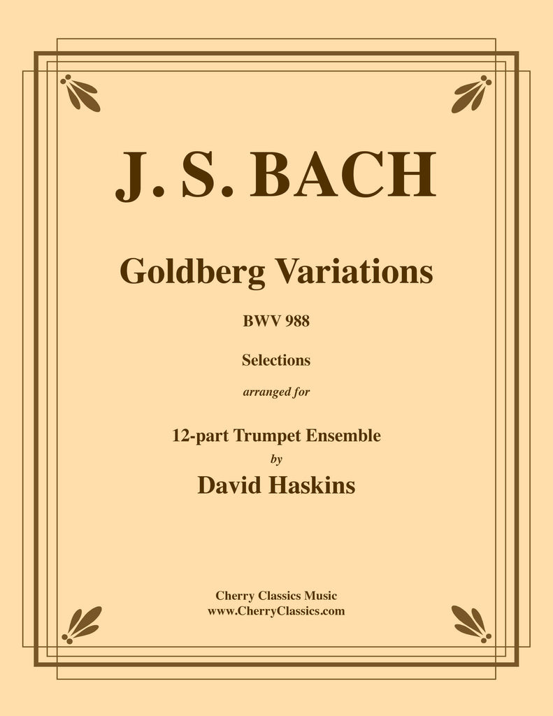 Bach - Goldberg Variations BWV 988 - selections for 12-part Trumpet Ensemble - Cherry Classics Music