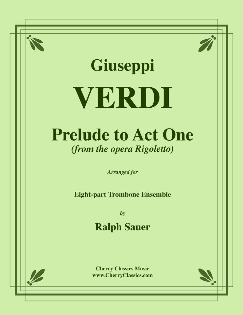 Verdi - Rigoletto - Prelude to Act One for 8-part Trombone Ensemble and optional Timpani - Cherry Classics Music