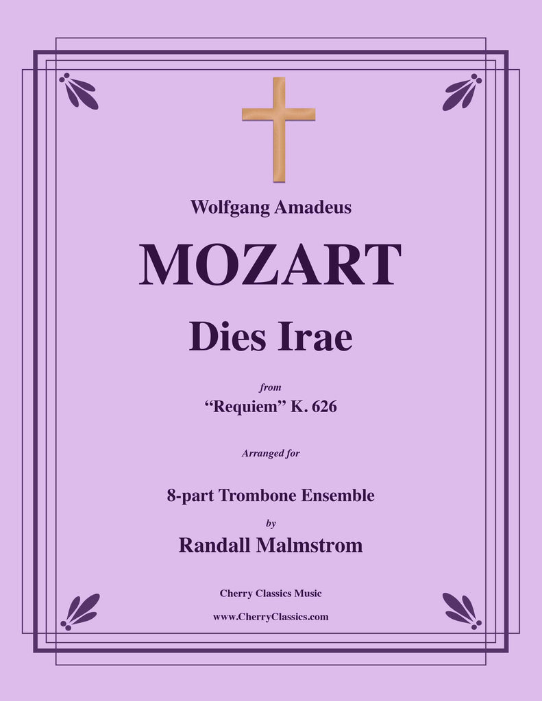 Mozart - Dies Irae from Requiem for 8-part Trombone Ensemble - Cherry Classics Music