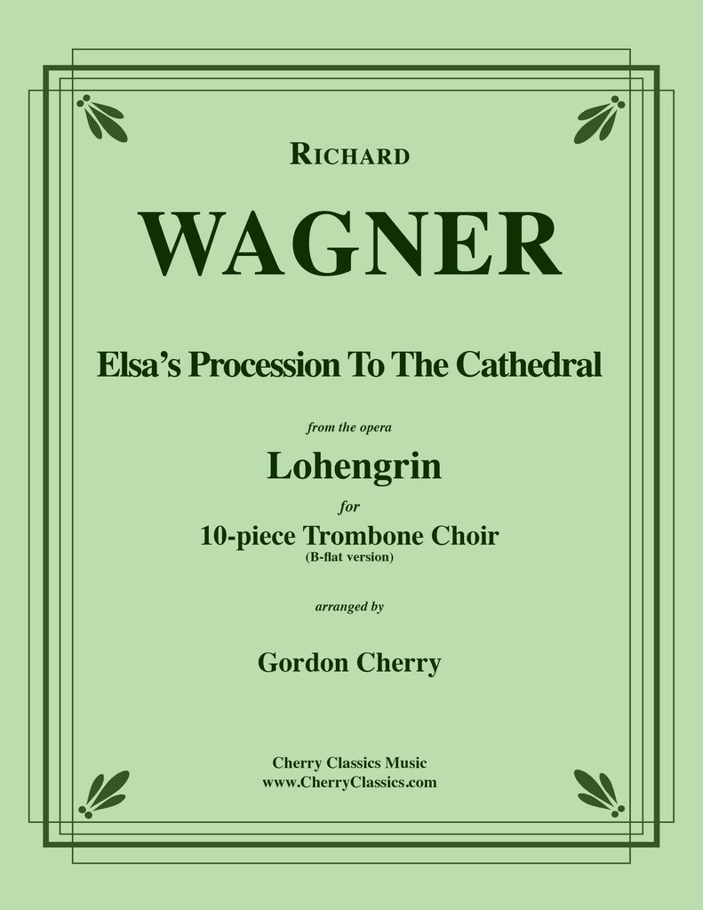 Wagner - Elsa's Procession to the Cathedral for 10-part Trombone Ensemble (B-flat version) - Cherry Classics Music