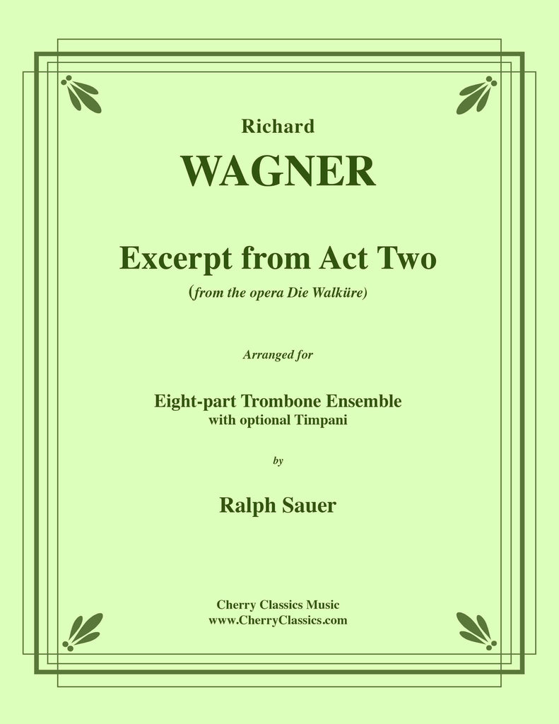 Wagner - Die Walküre Excerpt from Act 2 for 8-part Trombone Ensemble and optional Timpani - Cherry Classics Music
