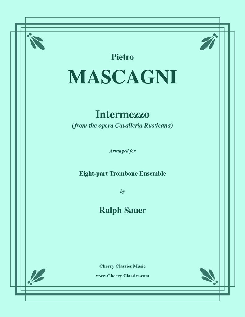 Mascagni - Intermezzo from Cavalleria Rusticana for 8-part Trombone Ensemble - Cherry Classics Music