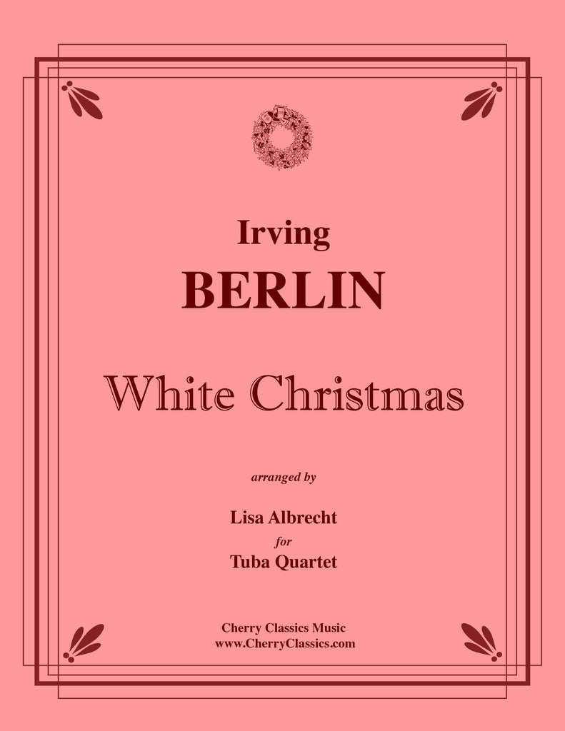Berlin - White Christmas for Tuba Quartet - Cherry Classics Music