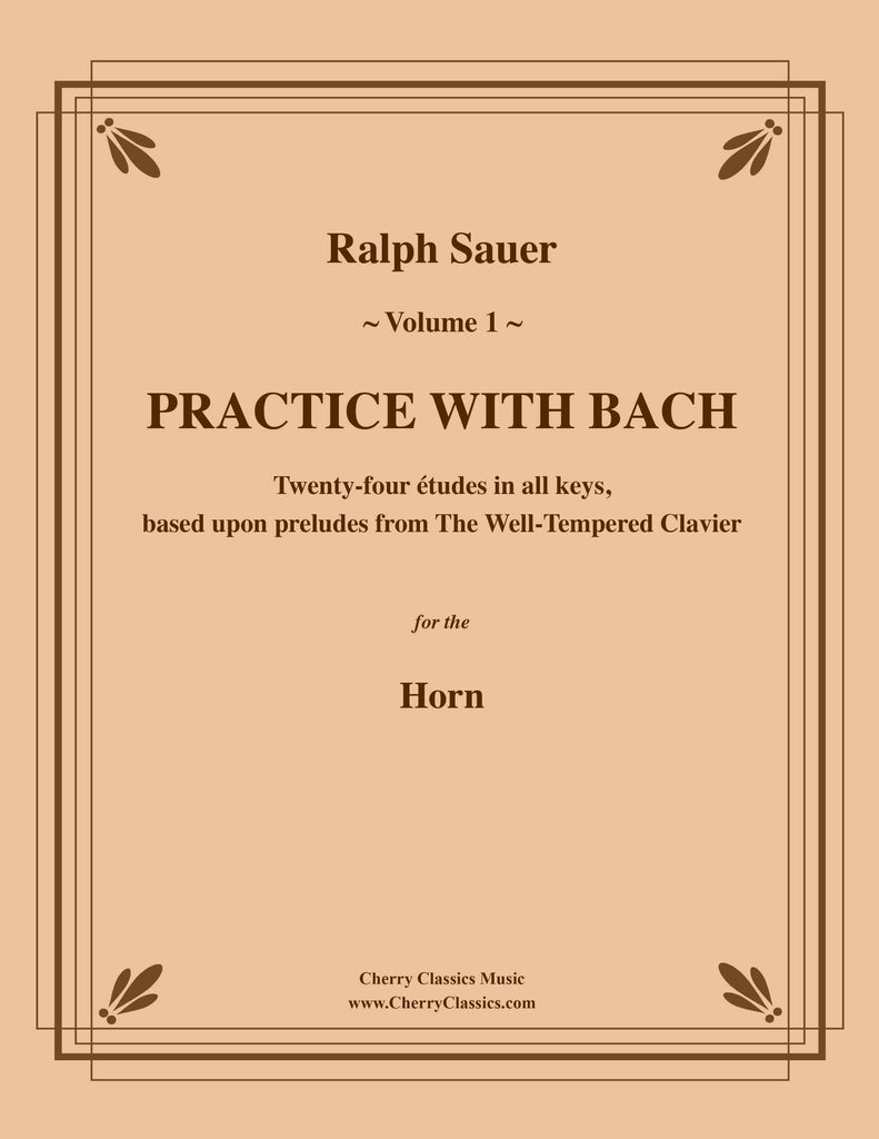 Sauer - Practice With Bach for the Horn, Volume I - Cherry Classics Music