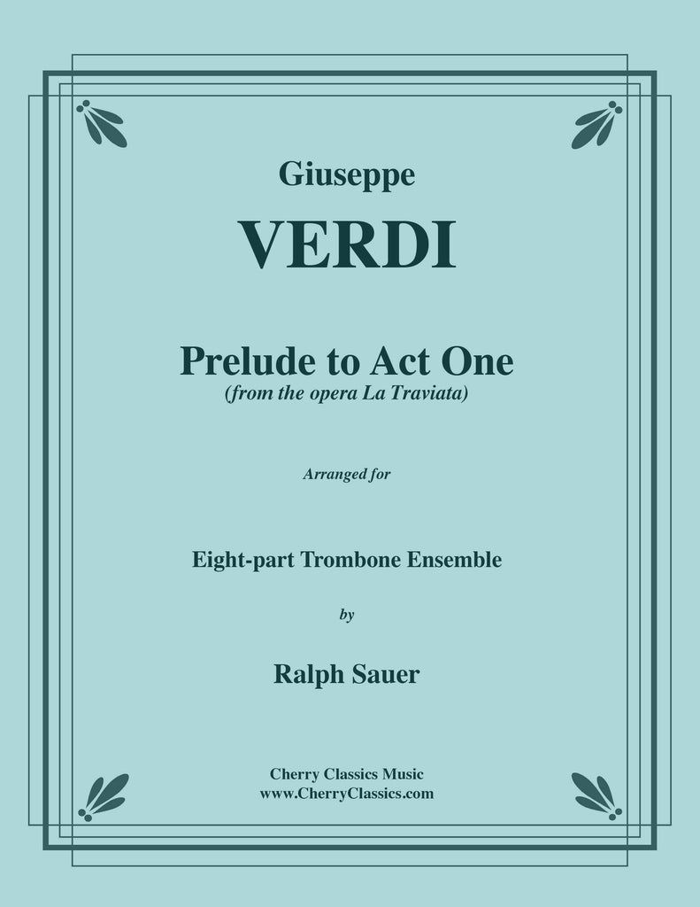Verdi - Prelude to Act One of La Traviata for 8-part Trombone Ensemble - Cherry Classics Music