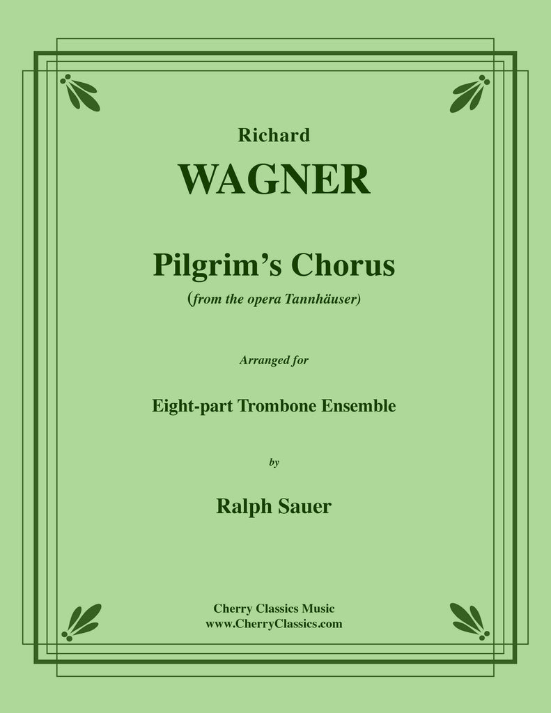 Wagner - Pilgrim's Chorus from the opera Tannhäuser for 8-part Trombone Ensemble - Cherry Classics Music